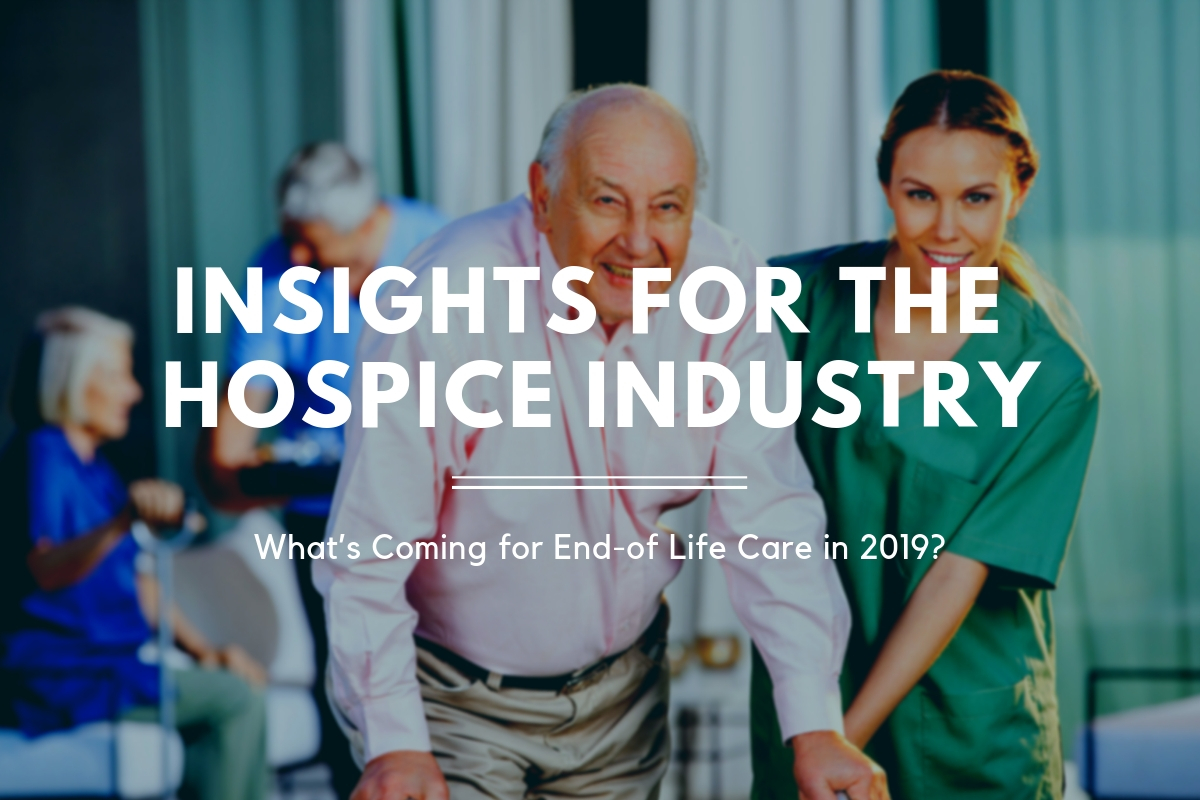 insights for the hospice industry 2019